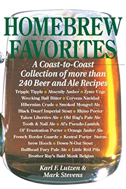 Homebrew Favorites: A Coast-To-Coast Collection of More Than 240 Beer and Ale Recipes 9780882666136