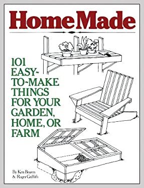 Homemade: 101 Easy-To-Make Things for Your Garden, Home, or Farm 9780882661032