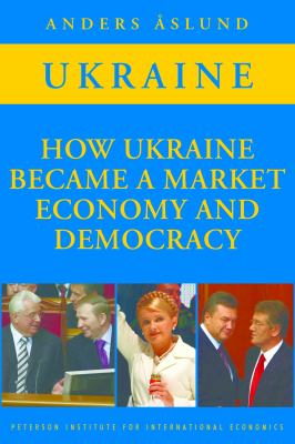 How Ukraine Became a Market Economy and Democracy 9780881324273