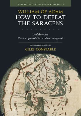 How to Defeat the Saracens: Guillelmus Ade,