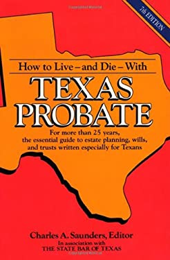 How to Live and Die with Texas Probate 9780884153993