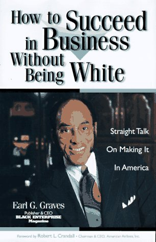 How to Succeed in Business Without Being White: Straight Talk on Making It in America 9780887308086