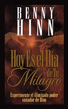 Hoy Es El Dia de Tu Milagro = This is Your Day for a Miracle 9780881134209