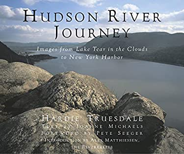 Hudson River Journey: Images from Lake Tear in the Clouds to New York Harbor 9780881505948