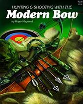 Hunting and Shooting with the Modern Bow 3958813