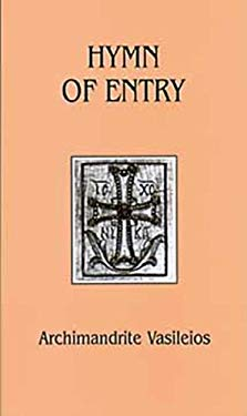 Hymn of Entry: Liturgy and Life in the Orthodox Church 9780881410266