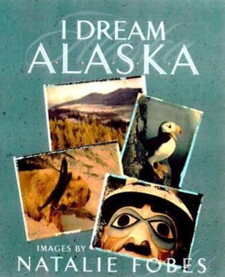 I Dream Alaska 9780882405018