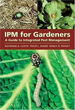 IPM for Gardeners: A Guide to Integrated Pest Management 9780881926477