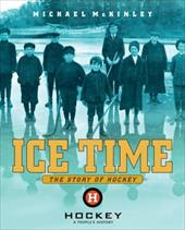 Ice Time: The Story of Hockey 3986002