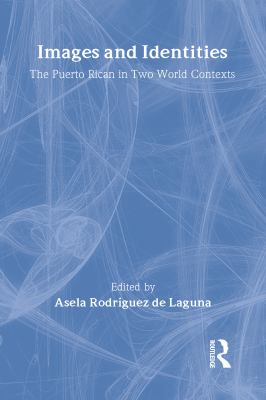 Images and Identities: The Puerto Rican in Two World Contexts 9780887380600