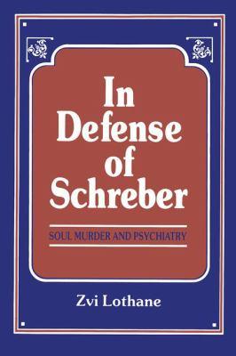 In Defense of Schreber 9780881631036