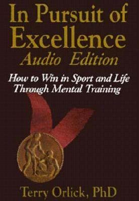 In Pursuit of Excellence: How to Win in Sport and Life Through Mental Training (Audio) 9780880117234
