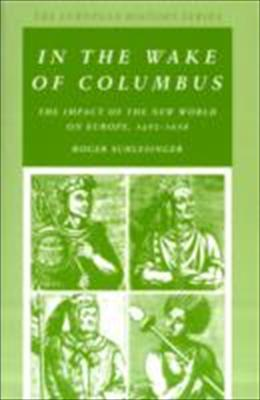 In the Wake of Columbus: The Impact of the New World on Europe, 1492-1650 9780882959177