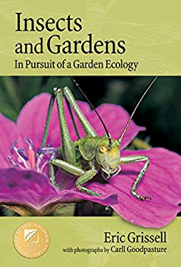 Insects and Gardens: In Pursuit of a Garden Ecology 9780881927689