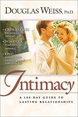 100 Day Guide to Intimacy: A 100-Day Guide to Lasting Relationships