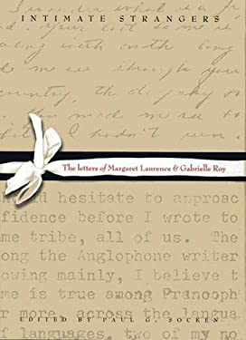 Intimate Strangers: The Letters of Margaret Laurence and Gabrielle Roy 9780887551772