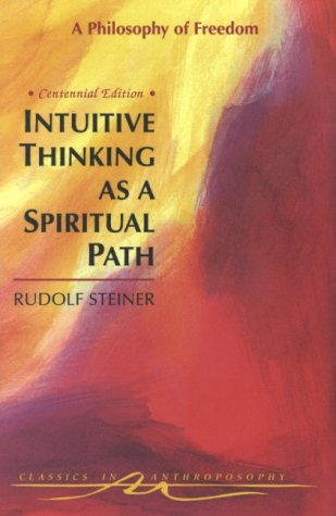 Intuitive Thinking as a Spiritual Path: A Philosophy of Freedom 9780880103855