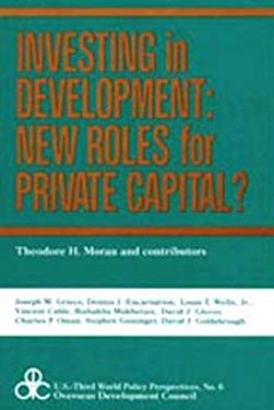 Investing in Development: New Roles for Private Capital? 9780887380747