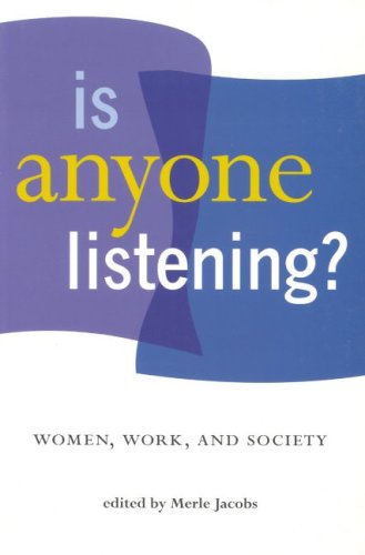 Is Anyone Listening?: Women, Work, and Society 9780889614093