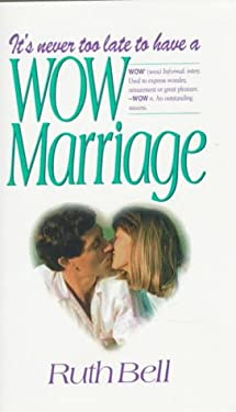 It's Never Too Late to Have a Wow Marriage 9780882707419