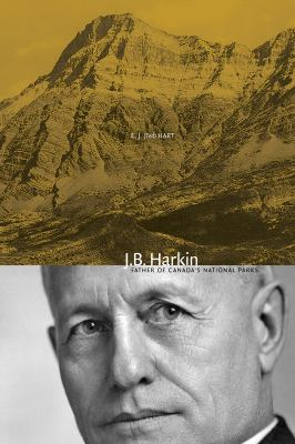 J. B. Harkin: Father of Canada's National Parks 9780888645128