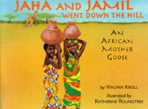 Jaha and Jamil Went Down the Hill: An African Mother Goose 9780881068658