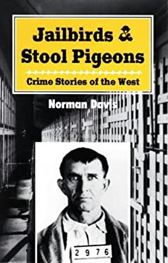 Jailbirds and Stool Pigeons: Crime Stories of the West 9780888394316