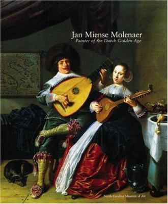 Jan Miense Molenaer: Painter of the Dutch Golden Age 9780882599878