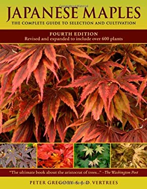 Japanese Maples: The Complete Guide to Selection and Cultivation 9780881929324