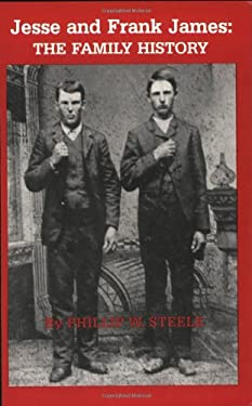Jesse and Frank James: The Family History 9780882896533