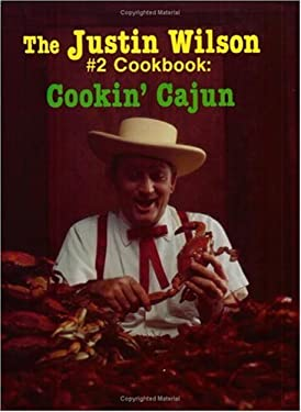 The Justin Wilson #2 Cookbook: Cookin' Cajun 9780882892344