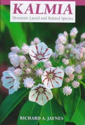 Kalmia: Mountain Laurel and Related Species 9780881923674