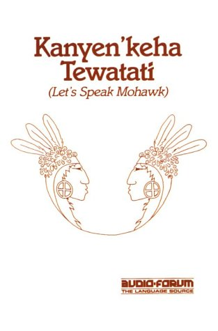 Kanyen'keha Tewatati: Let's Speak Mohawk 9780884327233
