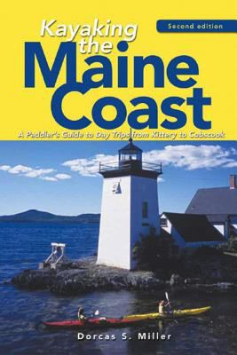 Kayaking the Maine Coast: A Paddler's Guide to Day Trips from Kittery to Cobscook 9780881507058