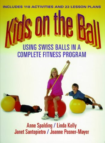 Kids on the Ball: Using Swiss Balls in a Complete Fitness Program 9780880117142