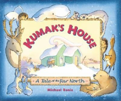 Kumak's House: A Tale of the Far North 9780882405414