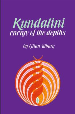 Kundalini : The Energy of the Depths by Silburn, Lilian