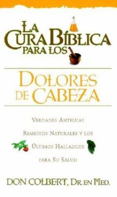 La Cura Biblica Para los Dolores de Cabeza = The Bible Cure for Headaches 9780884198215