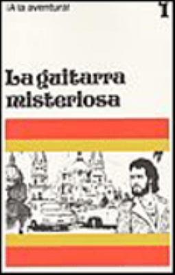 La Guitarra Misteriosa: A Graded Reader for Beginning Students 9780884368588