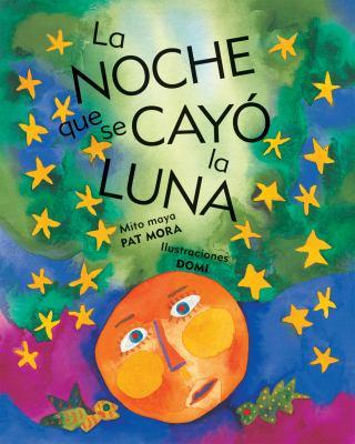 La Noche Que Se Cayo la Luna 9780888999634