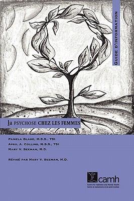 La Psychose Chez Les Femmes: Guide D'Information 9780888683953