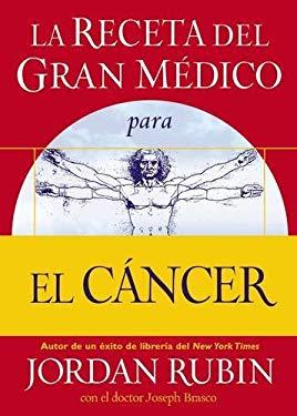 La Receta del Gran Medico Para El Cancer 9780881130904