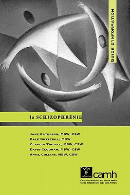 La Schizophrenie: Guide D'Information