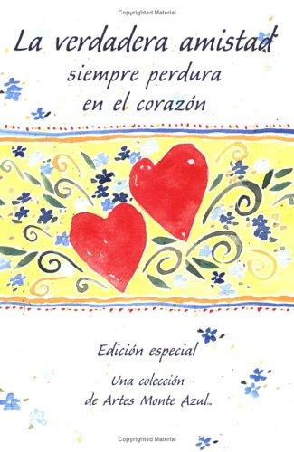 La Verdadera Amistad: Siempre Perdura en el Corazon 9780883963593