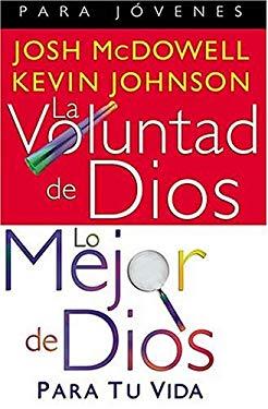 La Voluntad de Dios, Lo Mejor de Dios = God's Will God's Best 9780881136265