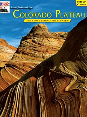 Landforms of the Colorado Plateau: The Story Behind the Scenery 9780887140907