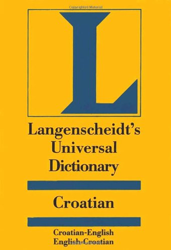 Langenscheidt's Universal Dictionary Croatian 9780887291838