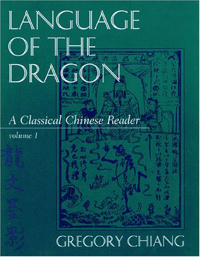 Language of the Dragon: A Classical Chinese Reader 9780887272981