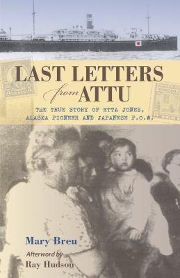 http://images.betterworldbooks.com/088/Last-Letters-from-Attu-Breu-Mary-9780882408101.jpg