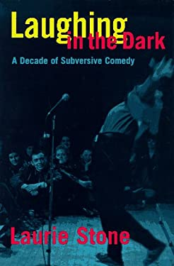 Laughing in the Dark: A Decade of Subversive Comedy 9780880014748